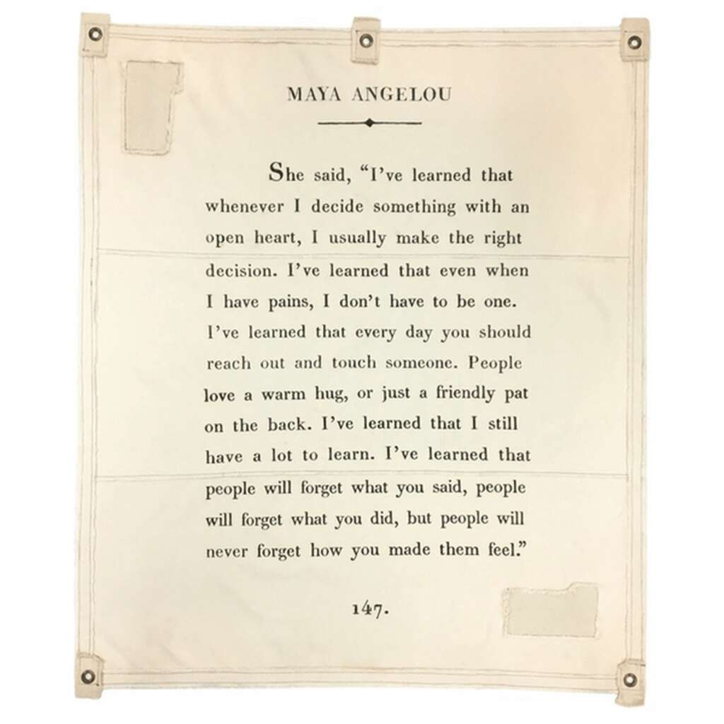 Live by the words of this Maya Angelou quote, as a wall hanging. Each tarp is composed of hardy canvas and has five bracket loops for easy hanging. Dimensions: 46